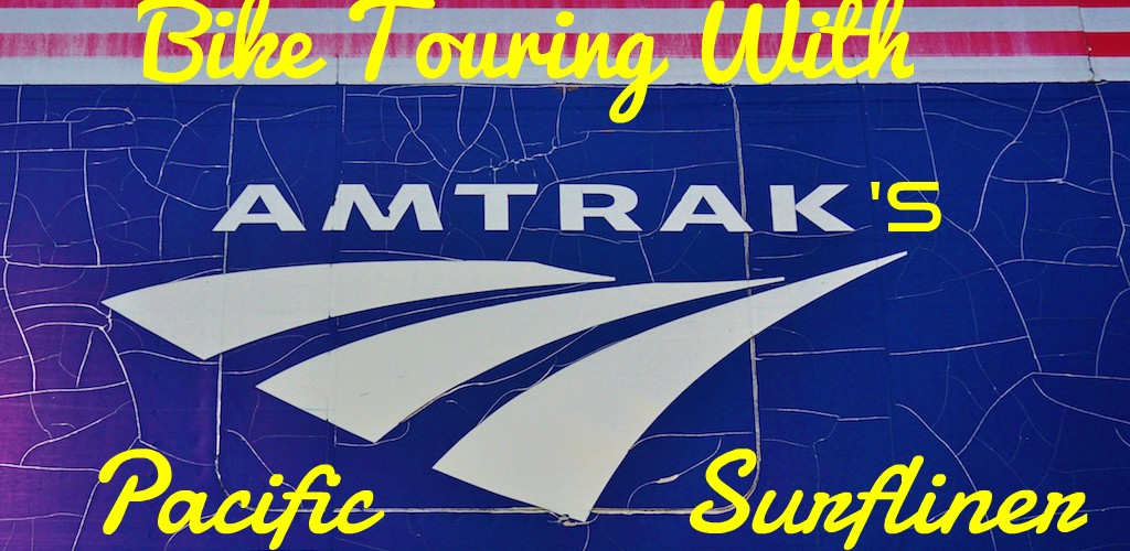 Bike Touring With Amtrak's Pacific Surfliner